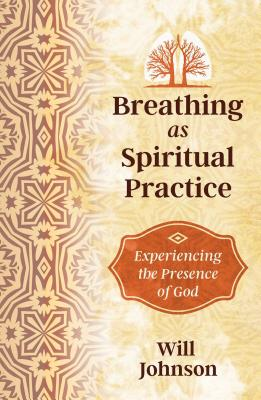 Breathing as Spiritual Practice: Experiencing the Presence of God Cover Image