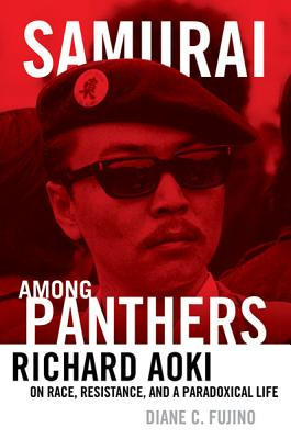 Samurai among Panthers: Richard Aoki on Race, Resistance, and a Paradoxical Life (Critical American Studies) Cover Image