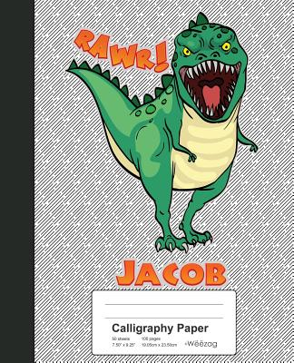 Calligraphy Paper: JACOB Dinosaur Rawr T-Rex Notebook Cover Image