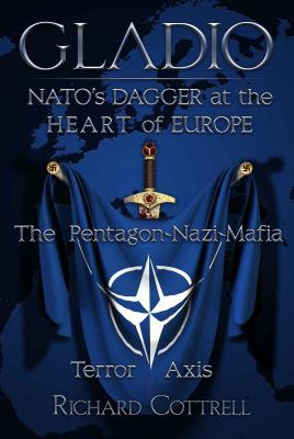Gladio: NATO's Dagger at the Heart of Europe: The Pentagon-Nazi-Mafia Terror Axis Cover Image