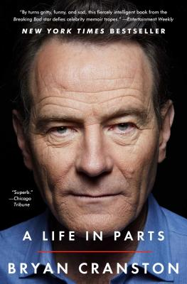 A Life in Parts Bryan Cranston