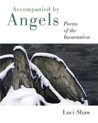 Accompanied by Angels: Poems of the Incarnation Cover Image