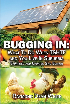 Bugging In: What To Do When TSHTF and You Live In Suburbia Cover Image