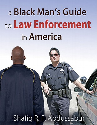 A Black Man's Guide to Law Enforcement in America Cover Image