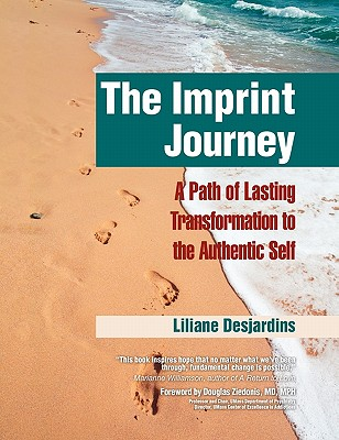 The Imprint Journey: A Path of Lasting Transformation Into Your Authentic Self (Life Scripts Recovery) Cover Image