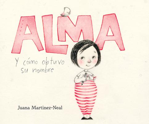 Alma Y Cã3mo Obtuvo Su Nombre (Alma and How She Got Her Name) Cover Image