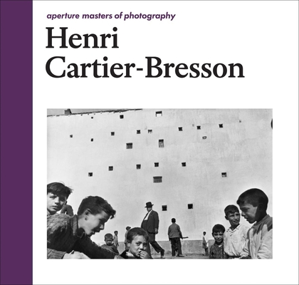 Henri Cartier-Bresson: Aperture Masters of Photography Cover Image
