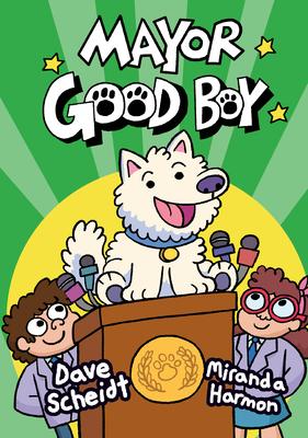 Mayor Good Boy: (A Graphic Novel) Cover Image