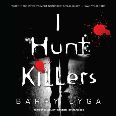 Cover for I Hunt Killers Lib/E (I Hunt Killers Trilogy #1)