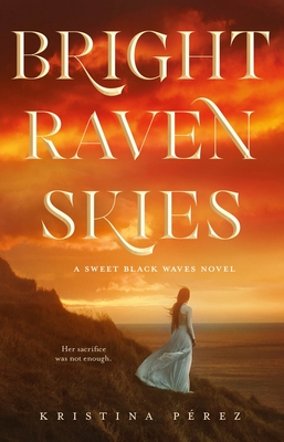 Cover for Bright Raven Skies (The Sweet Black Waves Trilogy #3)