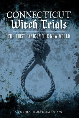 Connecticut Witch Trials: The First Panic in the New World Cover Image