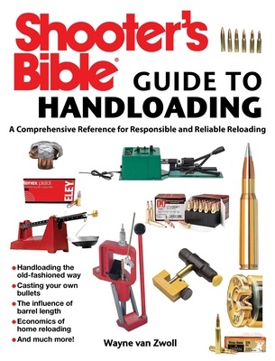 Shooter's Bible Guide to Handloading: A Comprehensive Reference for Responsible and Reliable Reloading Cover Image