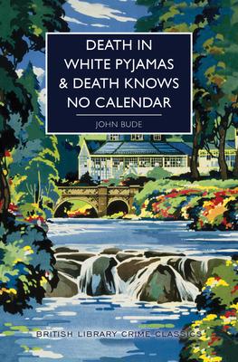 Death in White Pyjamas / Death Knows No Calendar (British Library Crime Classics) Cover Image