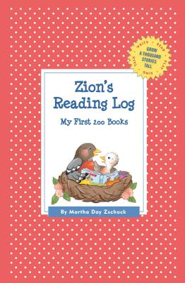Zion's Reading Log: My First 200 Books (Gatst) (Grow a Thousand Stories Tall) Cover Image