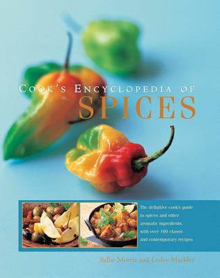 Cook's Encyclopedia of Spices: The Definitive Cook's Guide to Spices and Other Aromatic Ingredients, with Over 100 Classic and Contemporary Recipes Cover Image