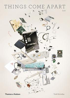 Things Come Apart: A Teardown Manual for Modern Living Cover Image