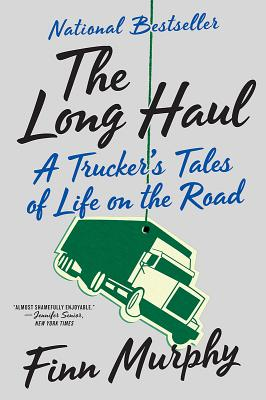 The Long Haul: A Trucker's Tales of Life on the Road Cover Image