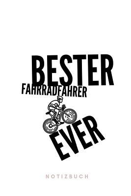 Bester Fahrradfahrer Ever Notizbuch: 110 Seiten - 15.24 x 22.86 cm - Geschenk für Radfahrer - Lustiger Spruch Fahrrad Cover Image