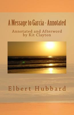 A Message to Garcia: with Afterword by Kit Clayton Cover Image