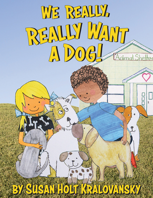 We Really, Really Want a Dog! Cover Image