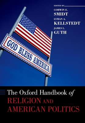 The Oxford Handbook of Religion and American Politics Cover Image
