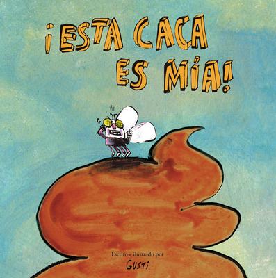 ¡Esta Caca Es Mía! Cover Image