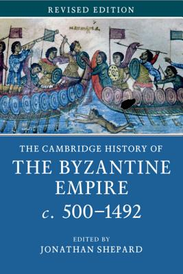 The Cambridge History of the Byzantine Empire C.500-1492 Cover Image