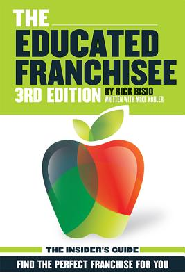 The Educated Franchisee: Find the Right Franchise for You Cover Image
