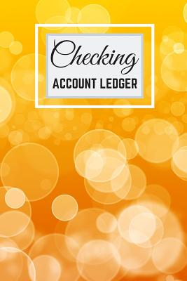 Checking Account Ledger: Checking Account Holder, 6 Column Payment Record, Record and Tracker Log Book, Personal Checking Account Balance Regis Cover Image