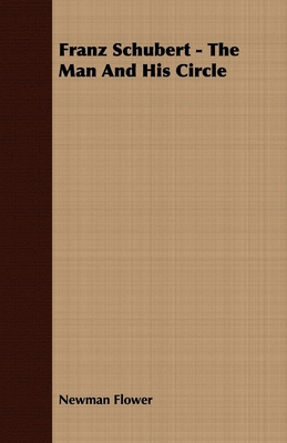 Franz Schubert - The Man and His Circle Cover Image