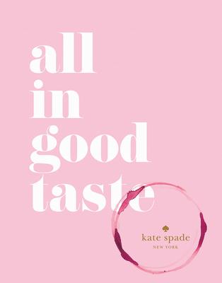 kate spade new york: all in good taste Cover Image