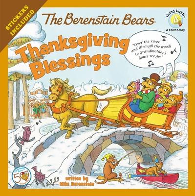 The Berenstain Bears Thanksgiving Blessings (Berenstain Bears Living Lights) Cover Image