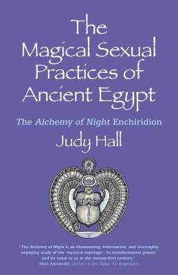 The Magical Sexual Practices of Ancient Egypt: The Alchemy of Night Enchiridion Cover Image