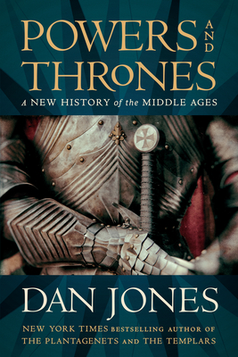 Powers and Thrones: A New History of the Middle Ages Cover Image
