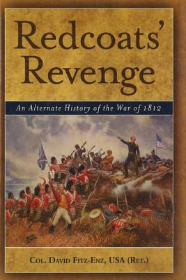 Redcoats' Revenge: An Alternate History of the War of 1812 Cover Image
