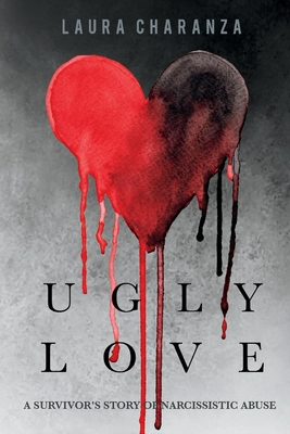 Ugly Love: A Survivor's Story of Narcissistic Abuse Cover Image