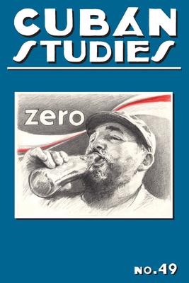 Cover for Cuban Studies 49 (Pittsburgh Cuban Studies)