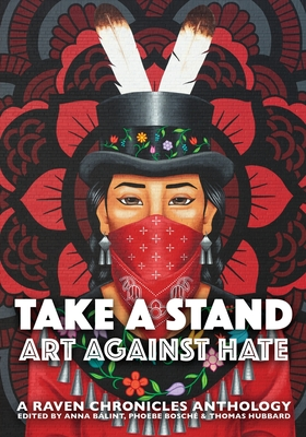 Take a Stand, Art Against Hate: A Raven Chronicles Anthology Cover Image