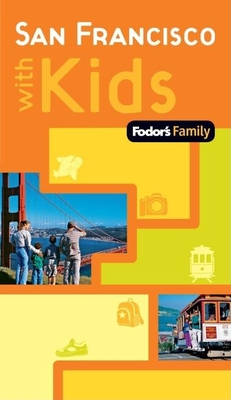 Fodor's Family San Francisco with Kids, 1st Edition Cover Image