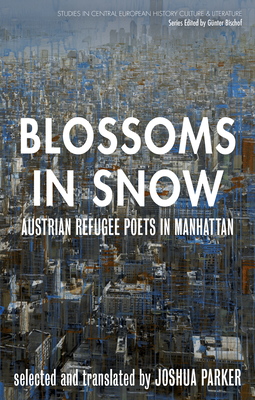 Blossoms in Snow: Austrian Refugee Poets in Manhattan Cover Image