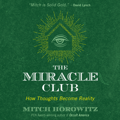 The Miracle Club: How Thoughts Become Reality Cover Image