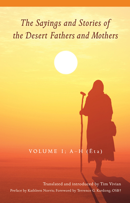 The Sayings and Stories of the Desert Fathers and Mothers, Volume 1: Volume 1; A-H (Eta) Cover Image