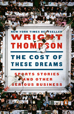 The Cost of These Dreams: Sports Stories and Other Serious Business Cover Image