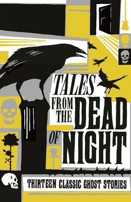 Tales from the Dead of Night: Thirteen Classic Ghost Stories Cover Image