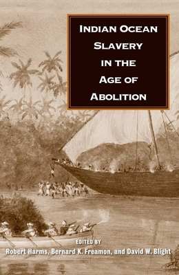 Indian Ocean Slavery in the Age of Abolition Cover Image