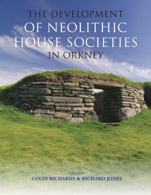 The Development of Neolithic House Societies in Orkney Cover Image