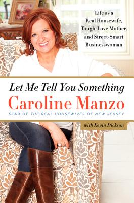 Let Me Tell You Something: Life as a Real Housewife, Tough-Love Mother, and Street-Smart Businesswoman Cover Image