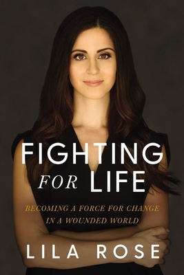 Fighting for Life: Becoming a Force for Change in a Wounded World Cover Image