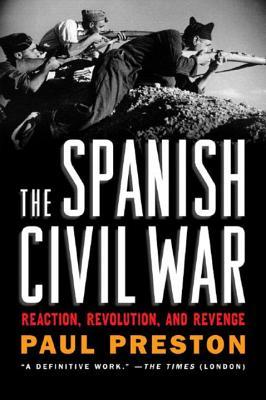 The Spanish Civil War: Reaction, Revolution, and Revenge Cover Image
