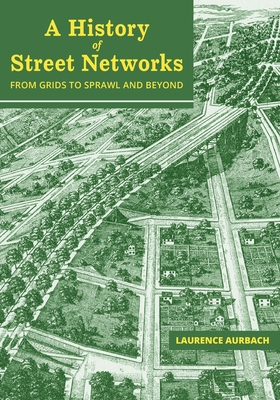 Cover for A History of Street Networks